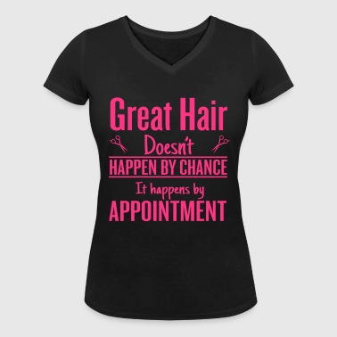 Great hair happen by appointment - Women's Organic V-Neck T-Shirt by Stanley & Stella