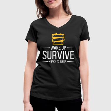 Wake Up. Survive. Back To Sleep. - Women's Organic V-Neck T-Shirt by Stanley & Stella