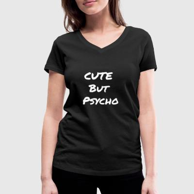 Cute But Psycho - Women's Organic V-Neck T-Shirt by Stanley & Stella