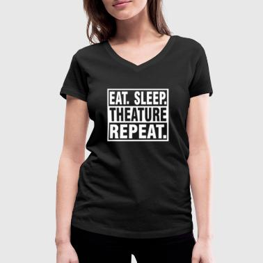 EAT SLEEP THEATURE REPEAT - Gift OPERA - Women's Organic V-Neck T-Shirt by Stanley & Stella