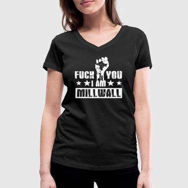 Fuck you! I am at Millwall! Millwall! Anti terror! - Women's Organic V-Neck T-Shirt by Stanley & Stella
