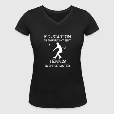Education is important but Tennis is importanter - Women's Organic V-Neck T-Shirt by Stanley & Stella