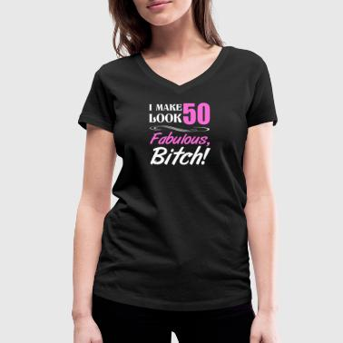 I make 50 look fabulous - Women's Organic V-Neck T-Shirt by Stanley & Stella