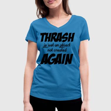 Thrashing THRASH AGAIN - Women's Organic V-Neck T-Shirt by Stanley & Stella