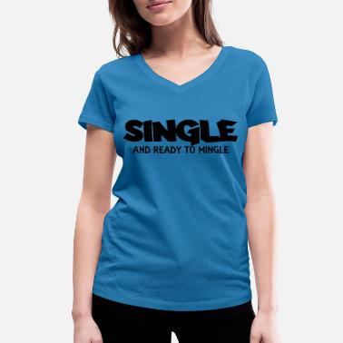 Mingle Single and ready to mingle - Stanley & Stellan naisten v-aukkoinen luomu-T-paita