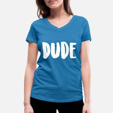 Dude Perfect dude - Women's Organic V-Neck T-Shirt by Stanley & Stella