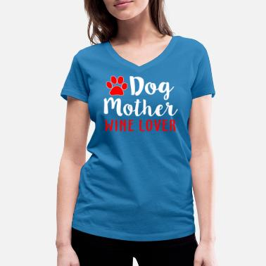 Motherfucker Lovers Dog Mother Wine Lover - Women's Organic V-Neck T-Shirt by Stanley & Stella