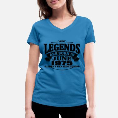 Born 1975 Legends are born in june 1975 - Women's Organic V-Neck T-Shirt by Stanley & Stella