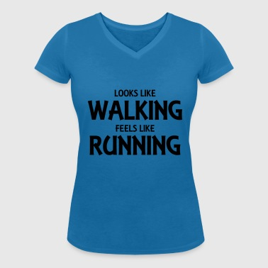 Looks like walking, feels like running - Women's Organic V-Neck T-Shirt by Stanley & Stella