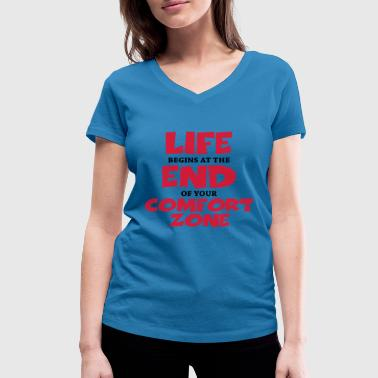 Life begins at the end of your comfort zone - T-shirt bio col V Stanley & Stella Femme