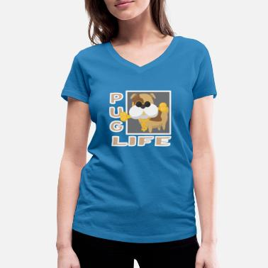 Pimp Dog pug life dog pimp dog friend dogs shirt - Women's Organic V-Neck T-Shirt by Stanley & Stella