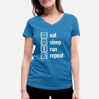 Eat Sleep Run Repeat eat sleep run repeat - Women's Organic V-Neck T-Shirt by Stanley & Stella
