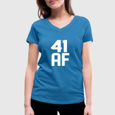 41 Years 41 AF Years Old - Women's Organic V-Neck T-Shirt by Stanley & Stella