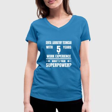 DENTAL LABORATORY TECHNICIAN 5 YEARS OF WORK EXPER - Women's Organic V-Neck T-Shirt by Stanley & Stella
