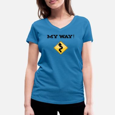 Letter Sign My Way! Lettering with yellow traffic sign - Women's Organic V-Neck T-Shirt by Stanley & Stella