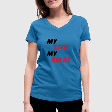 My Life, my Rules - Women's Organic V-Neck T-Shirt by Stanley & Stella