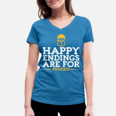 Happy Ending Happy Endings Are For Pussies! - Women's Organic V-Neck T-Shirt by Stanley & Stella