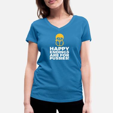 Warmduscher Happy Endings Are For Pussies! - Women's Organic V-Neck T-Shirt by Stanley & Stella