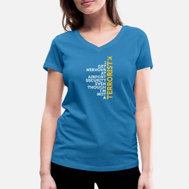 Checked Jokes I Get Nervous At The Security Check - Women's Organic V-Neck T-Shirt by Stanley & Stella