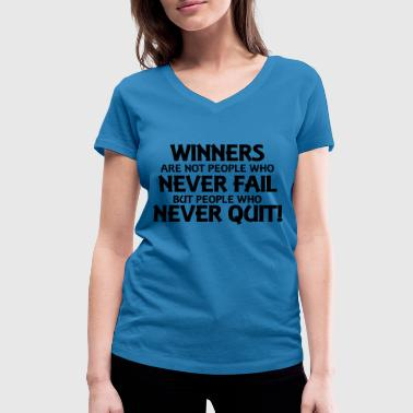 Looser Winner Winners are not people who never fail... - Women's Organic V-Neck T-Shirt by Stanley & Stella
