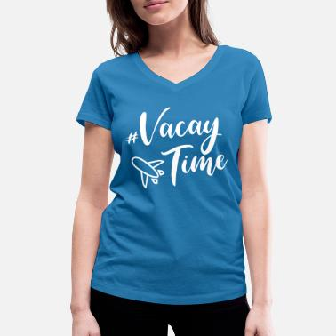 Vacation vacation vacation - Women's Organic V-Neck T-Shirt