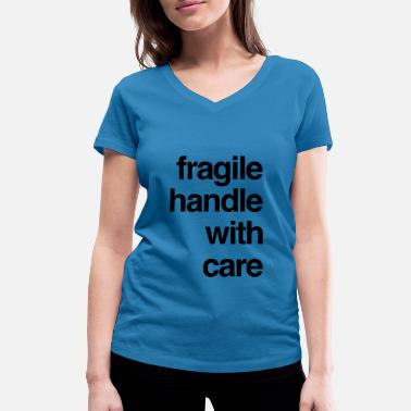 Fragile T-shirt design - fragile handle with care - Women's Organic V-Neck T-Shirt