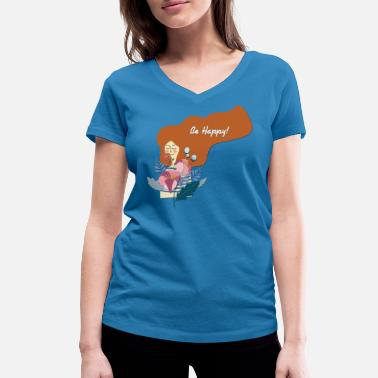 Happiness Be Happy - Be Happy - Women's Organic V-Neck T-Shirt
