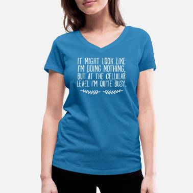 Sayings It Might Look Like I'm Doing Nothing... - Women's Organic V-Neck T-Shirt