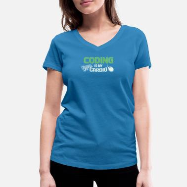 Application Lustiges Programmierer T Shirt Coding is my cardio - Vrouwen V-hals bio T-shirt
