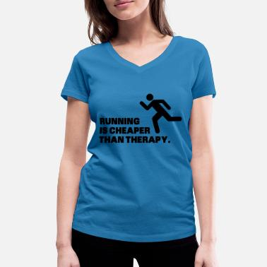 Is Running Is Cheaper Than Therapy - Økologisk T-skjorte med V-hals for kvinner