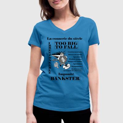 bankster irresponsible and unpunished - Women's Organic V-Neck T-Shirt by Stanley & Stella