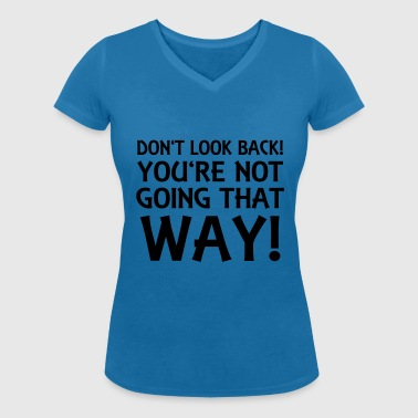 Don't look back! - Women's Organic V-Neck T-Shirt by Stanley & Stella
