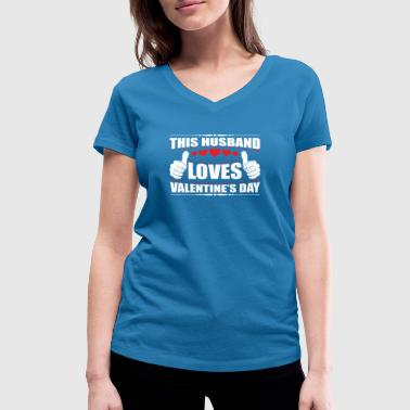 This Husband Loves Valentine's Day Gift - Women's Organic V-Neck T-Shirt by Stanley & Stella