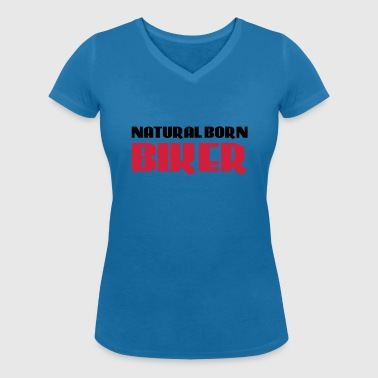Natural born Biker - Women's Organic V-Neck T-Shirt by Stanley & Stella