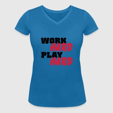 Work hard, play hard - Women's Organic V-Neck T-Shirt by Stanley & Stella