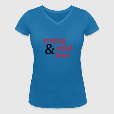young, wild and free - Women's Organic V-Neck T-Shirt by Stanley & Stella