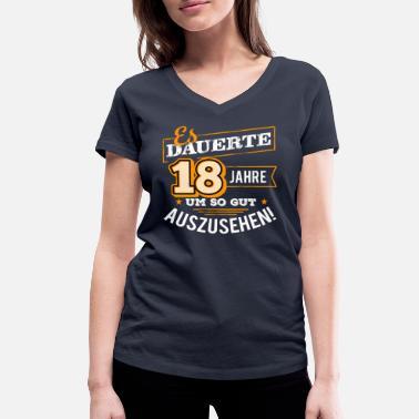 983ba2ba6e959b 18. Geburtstag 18 Jahre Geburtstag Geburtstagsgeschenk Aussehen - Frauen  Bio T-Shirt mit V