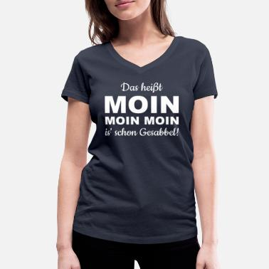 Chatter MOIN - MOIN MOIN is already chatter :-) - Women's Organic V-Neck T-Shirt by Stanley & Stella