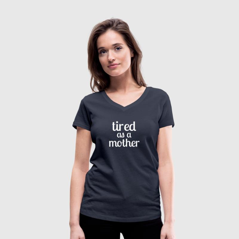 tired as a mother - Frauen Bio-T-Shirt mit V-Ausschnitt von Stanley & Stella