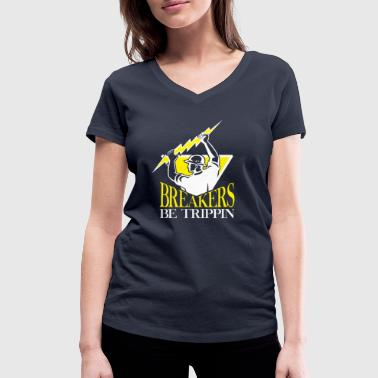 Breakers be trippin - electrician power - Women's Organic V-Neck T-Shirt by Stanley & Stella