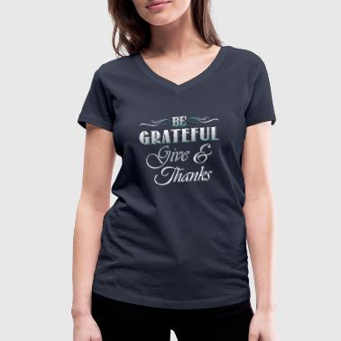Be grateful give & thanks - T-shirt ecologica da donna con scollo a V di Stanley & Stella