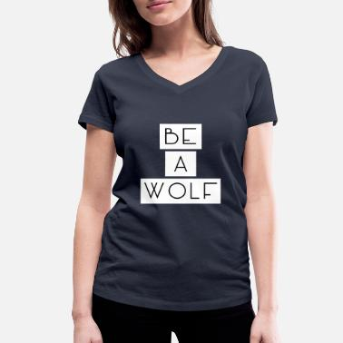 Teen Wolf Be A Wolf - Women's Organic V-Neck T-Shirt by Stanley & Stella