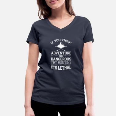 Lethal Adventure is Lethal - Women's Organic V-Neck T-Shirt by Stanley & Stella