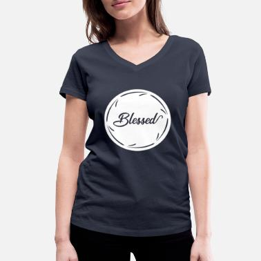 Blessing Blessed blessed blessed holy - Women's Organic V-Neck T-Shirt by Stanley & Stella