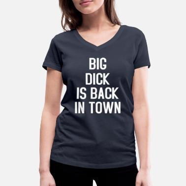 Laid Back Big Dick is Back in Town  - Women's Organic V-Neck T-Shirt by Stanley & Stella