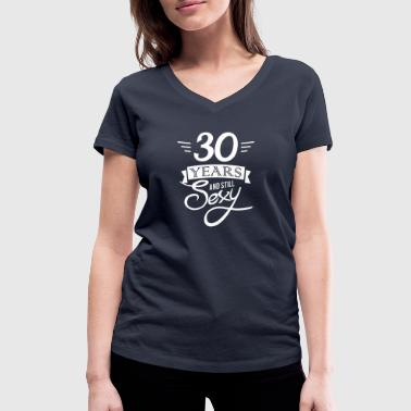 30 years and still sexy - Vrouwen bio T-shirt met V-hals van Stanley & Stella