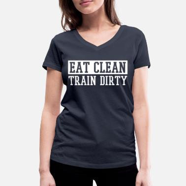 Eat Clean Train Dirty EAT CLEAN TRAIN DIRTY - Frauen Bio-T-Shirt mit V-Ausschnitt von Stanley & Stella