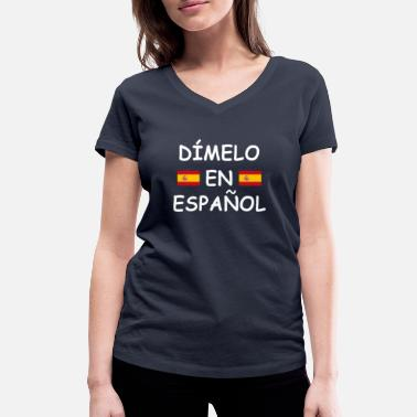 Spanish Dimelo en espanol Spanish teacher Spanish teacher - Women's Organic V-Neck T-Shirt