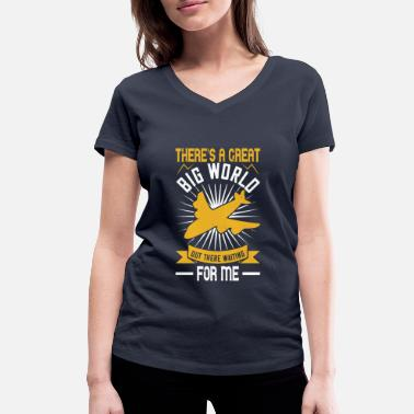 Jet There s a great big world out there waiting for me - Frauen Bio T-Shirt mit V-Ausschnitt