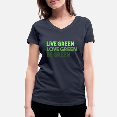 Grens Live Green Love Green Be Green - Vrouwen V-hals bio T-shirt